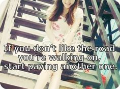 If you don't like the road...