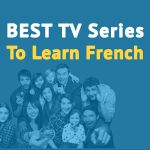 15 Best French TV Series to Learn French for All Levels