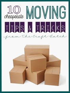 10 Cheapskate Moving Tips and Tricks