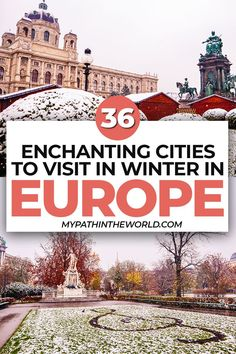 Winter travel destination in Europe: 36 perfect city breaks to spend in Europe winter