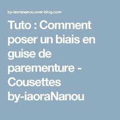 Tuto : Comment poser un biais en guise de parementure - Cousettes by-iaoraNanou
