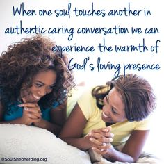 To grow in a Christ-centered and God-saturated life we need to engage in soul talk with friends. Person-to-person bonding and heart-to-heart connections are the stuff of life. Without this we become depressed and anxious.