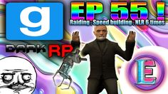 Gmod DarkRP EP 55 - Speed building Awesome base and raiding (i love it)