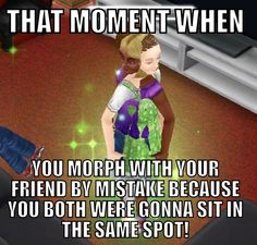I hate when that happens.... Sims logic