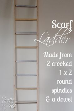 Scarf ladder for organizing scarves.  A simple DIY project using scrap pieces and even crooked wood.  Country Design Style