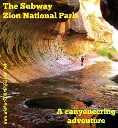 A canyoneering adventure like the Subway in Zion should be on everyone's National Park Bucket List