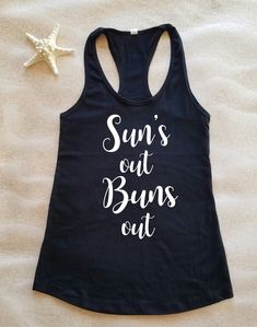b8ac9d2159a Sun's out buns out shirt, spring break shirt, girls trip shirt, vacation  shirt, beach shirt, sun lover shirt, vegas shirt, cruise shirt