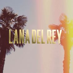 My favorite recording artist right now. Lana Del Rey