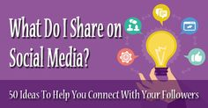 social media share. What Do I Share on Social Media? 50 Ideas To Help You Connect With Your Followers via @Jennifer @Boom! Social with Kim Garst