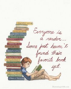 Wish I had this quote when I was teaching it is what I'd tell all my reluctant readers. Then we'd spend as much time as possible finding there book! I converted two non readers who were reading way below grade level into grade level readers! I Love Books, Good Books, Books To Read, My Books, World Of Books, Library Quotes, Library Posters, I Love Reading, Reading Quotes Kids
