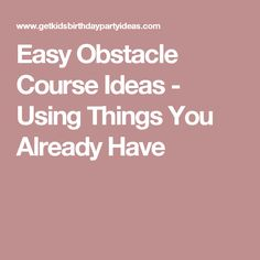 Easy Obstacle Course Ideas - Using Things You Already Have