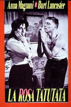 The Rose Tattoo is a 1955 Drama, Family film directed by Daniel Mann and starring Anna Magnani, Burt Lancaster. Anna Magnani, Movie List, New York Times, Vintage Posters, Movie Stars, Movies, Films, Books, Commedia
