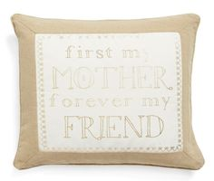 A rustic canvas pillow that lets her know how much you cherish her as both a mother and friend.