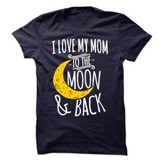 I Love My Mom To The Moon And Back T-Shirts, Hoodies. Get It Now ==> https://www.sunfrog.com/No-Category/I-Love-My-Mom-To-The-Moon-And-Back-3.html?id=41382