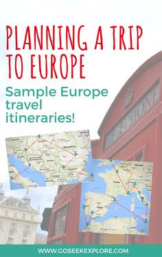 How To Plan a Trip to Europe: Sample Travel Itineraries