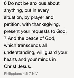Phillipians 4:6-7 (NIV)