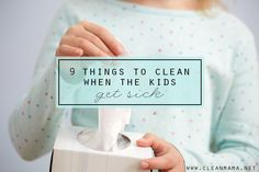 Sickness going through your house? 9 Things to Clean When the Kids Get Sick