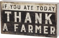 """If you ate today thank a Farmer Great accent piece for the wall or a shelf Size 12""""x7""""                                                                                                                                                      More"""