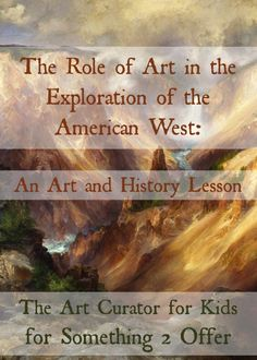 The Art Curator for Kids - The Role of Art in American Westward Expansion