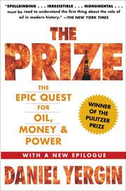 """The Prize   http://paperloveanddreams.com/book/426102743/the-prize   Deemed """"the best history of oil ever written"""" by Business Week and with more than 300,000 copies in print, Daniel Yergin�s Pulitzer Prize�winning account of the global pursuit of oil, money, and power has been extensively updated to address the current energy crisis."""