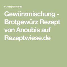 Gewürzmischung - Brotgewürz Rezept von Anoubis auf Rezeptwiese.de