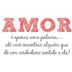 <p></p><p>Amor é apenas uma palavra… até você encontrar alguém que dê um verdadeiro sentido a ela!</p>