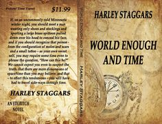 In World Enough and Time Haskell Yngren and Jennifer Jessup, with Jennifer's long-dead parents leading the way, travel back in time to witness historical events and sideways through alternate…