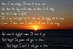 Maroon 5, daylight, I need to hold you so close