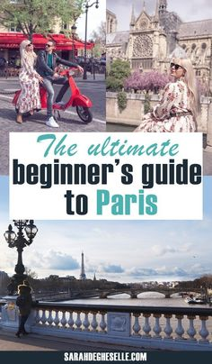 Visiting Paris for the first time: The ultimate beginner's guide to Paris