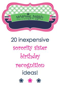 Chapter birthday recognitions are important, but most sorority budgets are tight. The least expensive way to pamper a sister on her birthday is to grant privileges and provide special treatment. Make greek life sweet for each sister when her special day comes! <3 BLOG LINK: http://sororitysugar.tumblr.com/post/72888258302/making-sorority-sister-birthdays-special-on-a-budget#notes