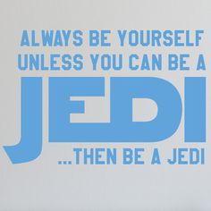 "Alphabet Garden Designs Be Yourself or Be a Jedi Wall Decal Size: 28"" H x 42"" W, Color: Lavender"
