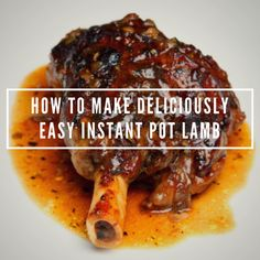 How To Make Deliciously Easy Instant Pot Lamb — Foggy Knob Farm & Creamery Best Lamb Chop Recipe, Lamb Shank Recipe, Lamb Chop Recipes, Rosemary Lamb Chops, Pressure Cooker Ribs, How To Cook Lamb, Braised Lamb Shanks, Lamb Stew, Instant Pot Dinner Recipes