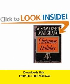 Christmas Holiday W. Somerset Maugham ,   ,  , ASIN: B000YPCK40 , tutorials , pdf , ebook , torrent , downloads , rapidshare , filesonic , hotfile , megaupload , fileserve