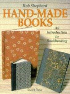Amazon.com: Hand-Made Books: An Introduction to Bookbinding (9780855327545): Rob Shepherd: Books