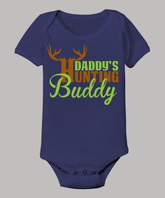 Take a look at this Navy 'Daddy's Hunting Buddy' Bodysuit - Infant by Country Casuals on #zulily today!