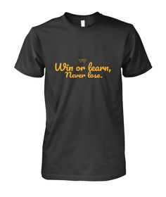 Win or Lose T-shirt