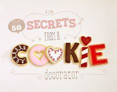 """50+ secrets from a cookie decorator"" (Marian from Sweetopia). Just read them all--a great read!"