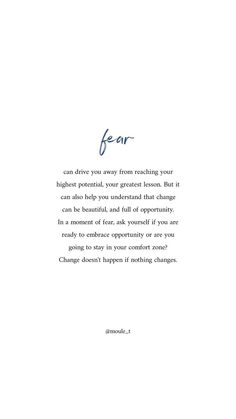 Fear can be a beautiful thing, feel it and acknowledge it. Fear can be a beautiful thing, feel it and acknowledge it. Ispirational Quotes, True Quotes, Words Quotes, Wise Words, Motivational Quotes, Fear Quotes, Quotes About Fear, Sayings, Irish Quotes
