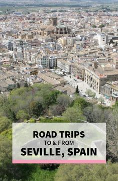 Road Trips from Seville, Spain