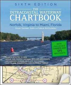 The Intracoastal Waterway Chartbook: Norfolk, Virginia, to Miami, Florida
