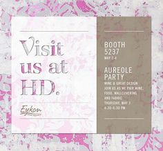 Visit us at HD  Booth 5237  May 2-4 RSVP for Aureole Party @ eykon.net/rsvp #RSVP #HD2018 #Party #GuestList #Wine&Design #AureoleParty #2018HD #Wallcovering #NewProducts #Food #Fabric