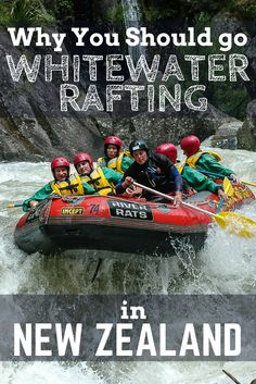 Whitewater Rafting in New Zealand, Why go White Water Rafting? River Rats gives us the expert insight and advice about where, when and how to go Whitewater Rafting in New Zealand. Top things to do in New Zealand and best places to visit in New Zealand #newzealand