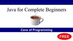 Java for Complete Beginners - Learn to program using the Java programming language - Free