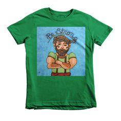 Be Strong Short sleeve kids t-shirt