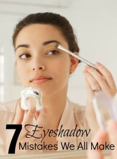 7 eyeshadow mistakes we all make
