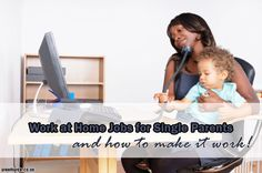 Work at home job ideas for single parents - and how to make it work