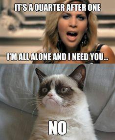 Tell her grumpy!!!