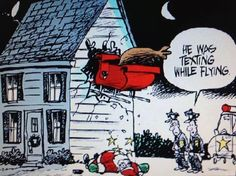 Funny Santa. No texting and driving. What happens when Santa texts and flies.  Christmas humor.