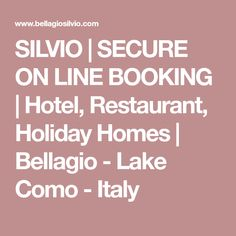 SILVIO | SECURE ON LINE BOOKING | Hotel, Restaurant, Holiday Homes | Bellagio - Lake Como - Italy