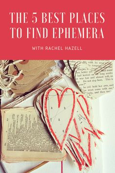 The 5 Best Places to Find Ephemera with Rachel Hazell